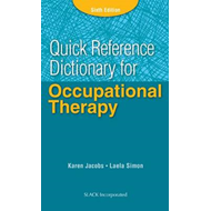 Quick Reference Dictionary for Occupational Therapy (BOK)
