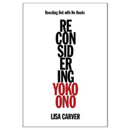 Reaching Out with No Hands: Reconsidering Yoko Ono (BOK)