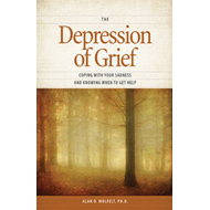 The Depression of Grief: Coping with Your Sadness and Knowing When to Get Help (BOK)