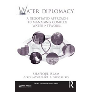 Water Diplomacy: A Negotiated Approach to Managing Complex Water Networks (BOK)
