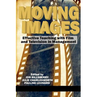 Moving Images: Effective Teaching with Film and Television in Management (BOK)