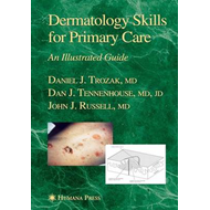 Dermatology Skills for Primary Care: An Illustrated Guide (BOK)