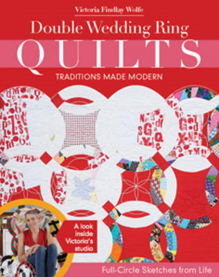 Double Wedding Ring Quilts - Traditions Made Modern (BOK)