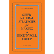 Supernatural Strategies for Making a Rock 'n' Roll Group (BOK)