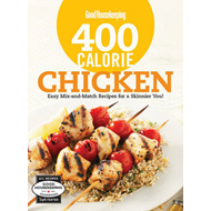 Good Housekeeping 400 Calorie Chicken: Easy Mix-and-Match Recipes for a Skinnier You! (BOK)