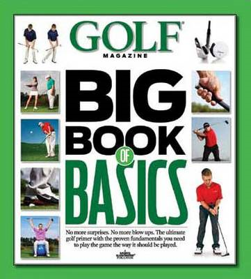 Golf Magazine:Big Book of Basics (BOK)