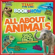 Time for Kids Book of How All About Animals (BOK)