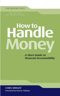 How to Handle Money: A Short Guide to Financial Accountability (BOK)