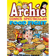 Archie Comics Spectacular: Food Fight! (BOK)