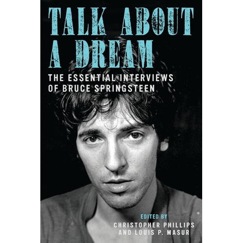 Talk About a Dream: The Essential Interviews of Bruce Springsteen (BOK)