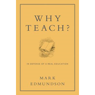 Why Teach?: In Defense of a Real Education (BOK)