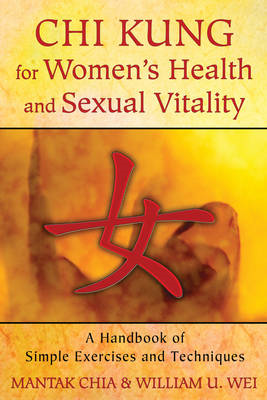 Chi Kung for Women's Health and Sexual Vitality (BOK)