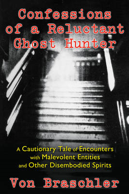 Confessions of a Reluctant Ghost Hunter (BOK)