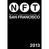 Not for Tourists Guide to San Francisco: 2013 (BOK)