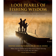 1,001 Pearls of Fishing Wisdom: Advice and Inspiration, for the Sea, Lake, and Stream (BOK)