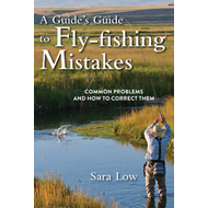 A Guide's Guide to Fly-Fishing Mistakes: Common Problems and How to Correct Them (BOK)