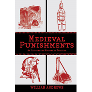 Medieval Punishments: An Illustrated History of Torture (BOK)