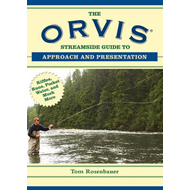 The Orvis Streamside Guide to Approach and Presentation: Riffles, Runs, Pocket Water, and Much More (BOK)