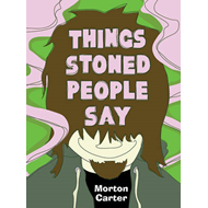 Things Stoned People Say (BOK)