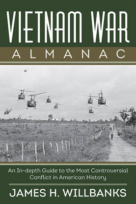 Vietnam War Almanac: An In-depth Guide to the Most Controversial Conflict in American History (BOK)