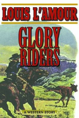 Glory Riders: A Western Sextet (BOK)