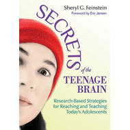Secrets of the Teenage Brain: Research-Based Strategies for Reaching and Teaching Today's Adolescent (BOK)