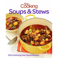 Fine cooking soups & stews: 150 Comforting year-round recipes (BOK)