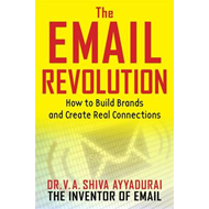 The Email Revolution: How to Build Brands and Create Real Connections (BOK)