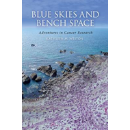 Blue Skies and Bench Space: Adventures in Cancer Research (BOK)