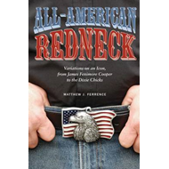 All-American Redneck: Variations on an Icon, from James Fenimore Cooper to the Dixie Chicks (BOK)