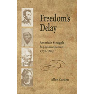 Freedom's Delay: America's Struggle for Emancipation, 1776-1865 (BOK)