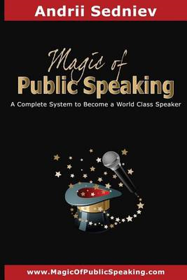 Magic of Public Speaking: A Complete System to Become a World Class Speaker (BOK)