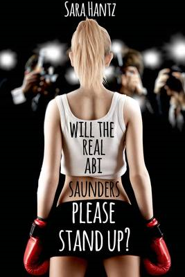 Will the Real Abi Saunders Please Stand Up? (BOK)