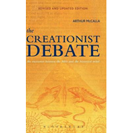 The Creationist Debate: The Encounter Between the Bible and the Historical Mind (BOK)