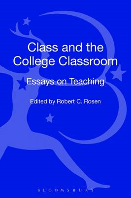 Class and the College Classroom: Essays on Teaching (BOK)