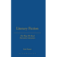 Literary Fiction: The Ways We Read Narrative Literature (BOK)