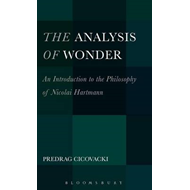 The Analysis of Wonder: An Introduction to the Philosophy of Nicolai Hartmann (BOK)