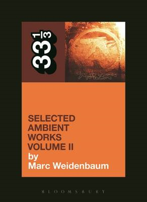 Aphex Twin's Selected Ambient Works: Volume II (BOK)