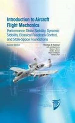 Introduction to Aircraft Flight Mechanics: Performance, Static Stability, Dynamic Stability, Feedbac (BOK)