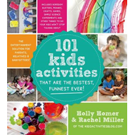 101 Kids Activities That Are the Bestest, Funnest Ever! (BOK)