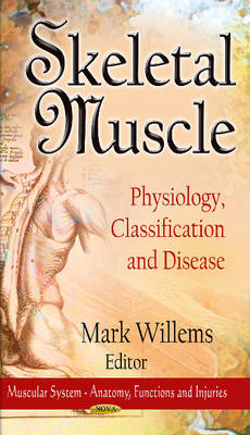 Skeletal Muscle: Physiology, Classification & Disease (BOK)