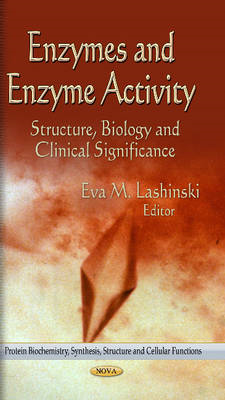 Enzymes & Enzyme Activity: Structure, Biology & Clinical Significance (BOK)