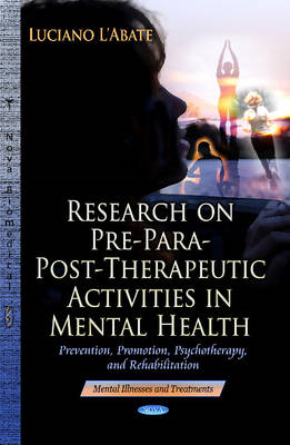 Research on Pre-Para-Post-Therapeutic Activities in Mental Health: Prevention, Promotion, Psychother (BOK)