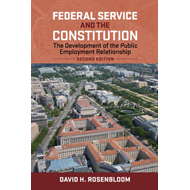 Federal Service and the Constitution: The Development of the Public Employment Relationship (BOK)