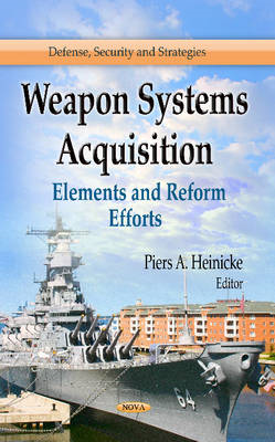 Weapon Systems Acquisition: Elements and Reform Efforts (BOK)