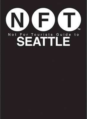 Not for Tourists Guide to Seattle (BOK)