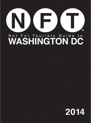 Not for Tourists Guide to Washington DC: 2014 (BOK)