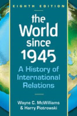 The World Since 1945: A History of International Relations (BOK)