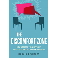 Discomfort Zone: How Leaders Turn Difficult Conversations in (BOK)