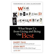 Who Kidnapped Excellence?: What Stops Us from Giving and Being Our Best (BOK)